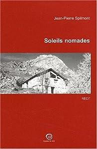 Soleils nomades. Suivi de Dialogue pour un contre-exil par Jean-Pierre Spilmont