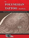 The POLYNESIAN TATTOO Handbook: Practical guide to