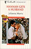 Hannah Gets a Husband, Julianna Morris, 037319448X