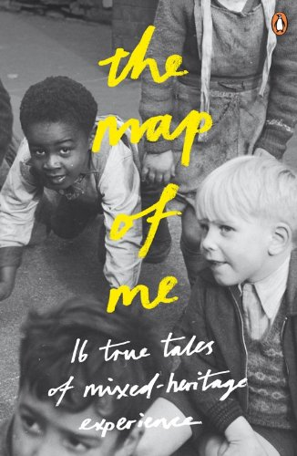 The Map of Me: True Tales of Mixed-Heritage Experience (Arts Council)