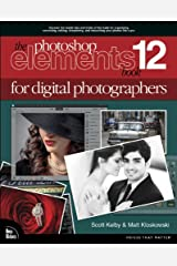 Photoshop Elements 12 Book for Digital Photographers, The (Voices That Matter) Kindle Edition
