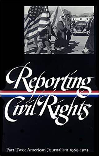 reporting civil rights vol 1 loa 137 american journalism 1941 1963 library of america classic journalism collection