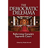 Democratic Dilemma: Reforming Canada's Supreme Court (Queen's Policy Studies Series)