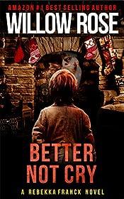 Better Not Cry (Rebekka Franck Book 8)