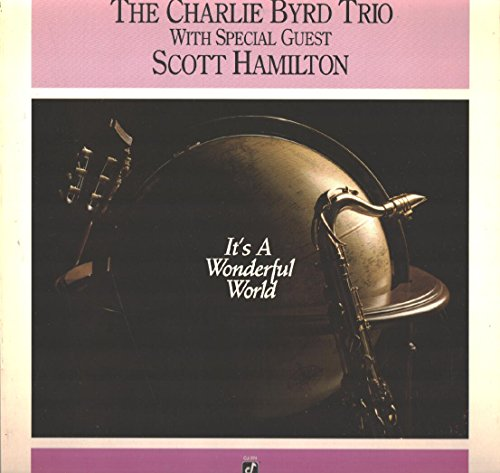 The Charlie Byrd Trio With Special Guest Scott Hamilton: It's A Wonderful World LP NM