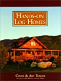 img - for Hands-on Log Homes - Cabins Built on Dreams book / textbook / text book