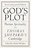 God's Plot: Puritan Spirituality in Thomas Shepard's Cambridge by Michael McGiffert front cover