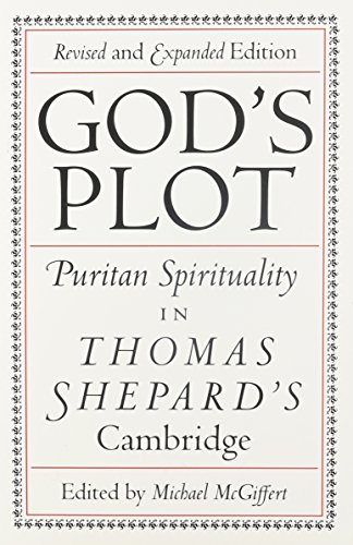 God's Plot: Puritan Spirituality in Thomas Shepard's Cambridge (Commonwealth Studies)