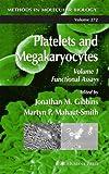 Platelets and Megakaryocytes: Volume 1: Functional Assays (Methods in Molecular Biology)