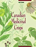 Canadian Medicinal Crops, Ernest Small and Paul M. Catling, 0660175347