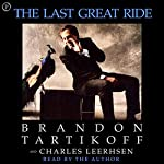 The Last Great Ride | Brandon Tartikoff,Charles Leerhsen