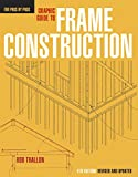 img - for Graphic Guide to Frame Construction (For Pros, by Pros) by Rob Thallon (1-Mar-2009) Paperback book / textbook / text book