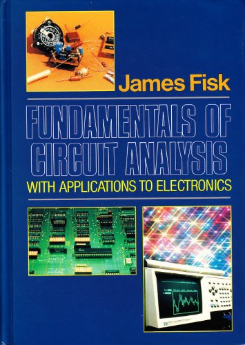 Fundamentals of Circuit Analysis: With Applications to Electronics