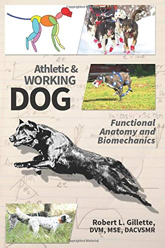 Athletic and Working Dog: Functional Anatomy and Biomechanics por Robert L. Gillette