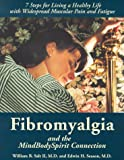 Fibromyalgia and the MindBodyspirit Connection, William B. Salt and Edwin H. Season, 0965703878