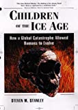 Children of the Ice Age, Steven M. Stanley, 0716731983