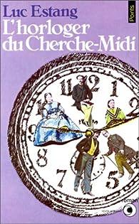 L'Horloger du Cherche-Midi par Luc Estang