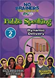 Standard Deviants School - No-Brainers on Public Speaking, Program 2 - Dynamic Delivery (Classroom Edition)