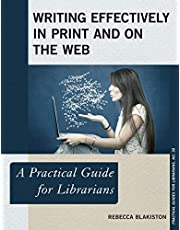 Writing Effectively in Print and on the Web: A Practical Guide for Librarians (Volume 30)