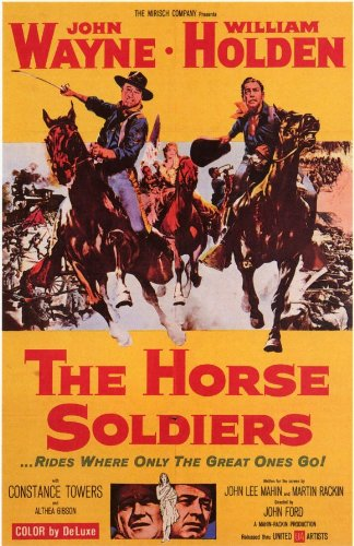 - Pop Culture Graphics The Horse Soldiers Poster Movie 11x17 John Wayne William Holden Hoot Gibson Constance Towers