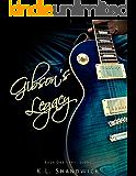 Gibson's Legacy: Rockstar Romance (Last Score Book 1)
