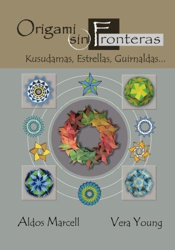 Origami sin Fronteras: Kusudamas, Estrellas, Guirnaldas... (Spanish Edition) (Christmas Flowers Kusudama)