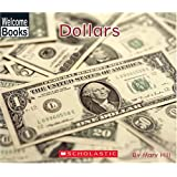 Dollars (Welcome Books: Money Matters)