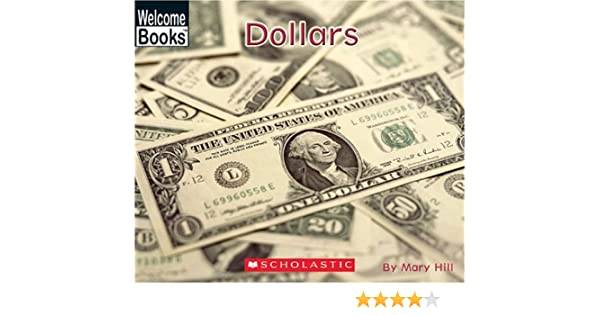 Dollars (Welcome Books: Money Matters): Mary Hill: 9780516251707 ...