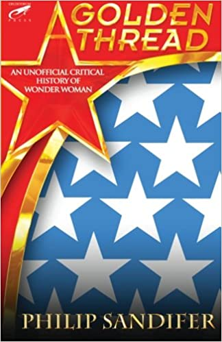 Image result for Philip Sandifer, A Golden Thread: An Unofficial Critical History of Wonder Woman