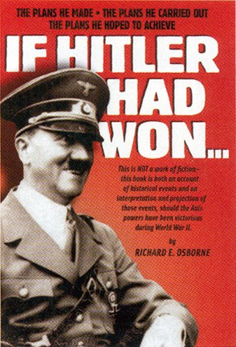 If Hitler Had Won: The Plans He Made, The Plans He