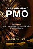 #10: The High-Impact PMO: Why and How Project Management Officers Deliver Value in a Complex World