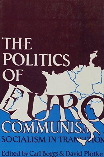 The Politics of Eurocommunism: Socialism in Transition
