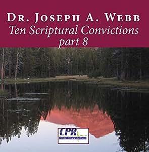 Ten Scriptural Convictions part 8