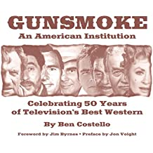 Gunsmoke: An American Institution: Celebrating 50 Years of Television's Best Western