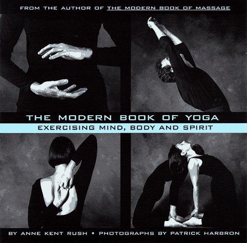 The Modern Book of Yoga: Anne Kent Rush: 9780440507192 ...