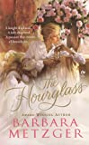 The Hourglass, Barbara Metzger, 045122079X