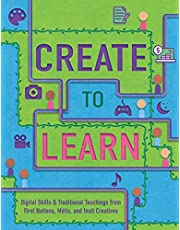 Create to Learn: Digital Skills & Traditional Teachings from First Nations, Métis and Inuit Creatives