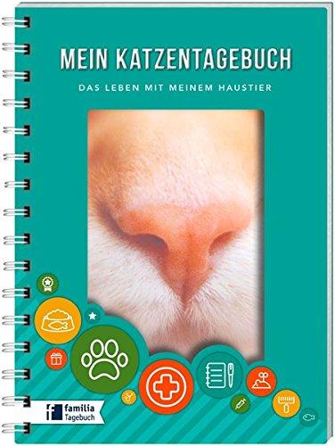 Mein Katzentagebuch: Das Leben mit meinem Haustier (Tiertagebücher)