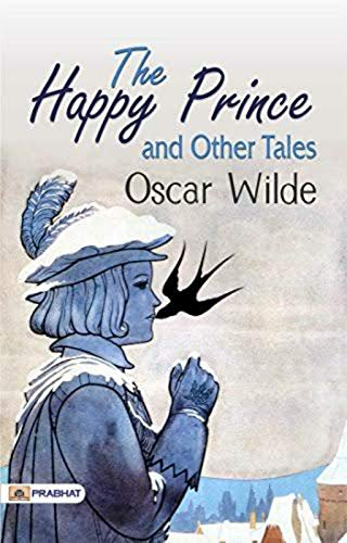 The Happy Prince and Other Tales [Oscar Wilde] (Short Story The Nightingale And The Rose)