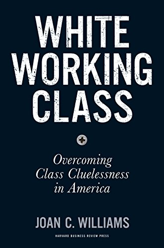 white-working-class-overcoming-class-cluelessness-in-america