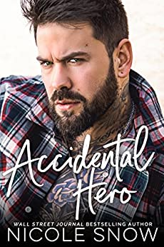 Accidental Hero: A Marriage Mistake Romance by [Snow, Nicole]