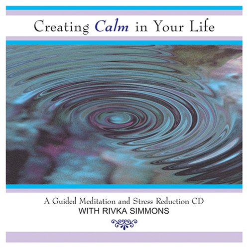 Price comparison product image Creating Calm In Your Life: A Guided Meditation and Stress Reduction CD