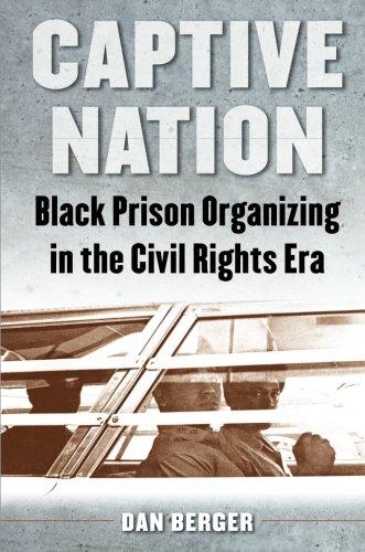 Search : Captive Nation: Black Prison Organizing in the Civil Rights Era (Justice, Power, and Politics)
