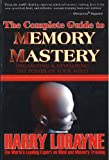 The Complete Guide to Memory Mastery, Harry Lorayne, 0883910292