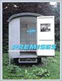 Premises. invested spaces in visual arts, architecture, & design from France, 1958-1998