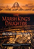 The Marsh King's Daughter, Elizabeth Chadwick, 0312264917