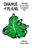 img - for Change of Plans: Towards a Non-Sexist Sustainable City book / textbook / text book