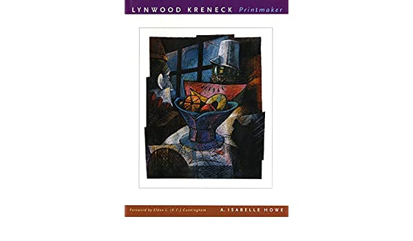 Lynwood Kreneck, Printmaker: Amazon.es: Howe, A.Isabelle, Edson, Gary, Cunningham, Eldon L.: Libros en idiomas extranjeros