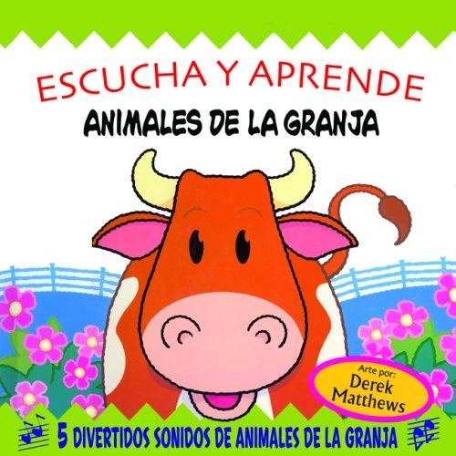 Escucha y aprende: Animales de la granja: Snappy Sounds Moo!, Spanish-Language Edition (Spanish Edition) by Brand: Silver Dolphin en Espanol