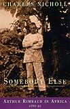 Somebody Else, Charles Nicholl, 0226580296